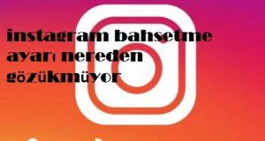 instagram bahsetme ayari nereden gozukmuyor