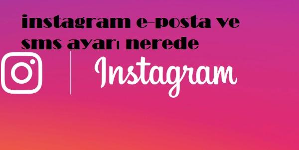 instagram e-posta ve sms ayarı nerede