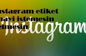 instagram etiket onayi istemesin gelmesin