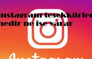 instagram tesekkürler nedir ne ise yarar