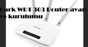 Dark WRT 303 Router ayarı ve kurulumu