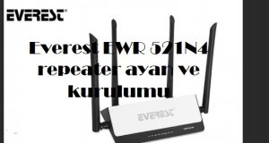 Everest EWR 521N4 repeater ayarı ve kurulumu