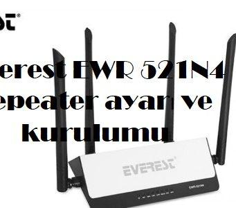 Everest EWR 521N4 repeater ayarı ve kurulumu