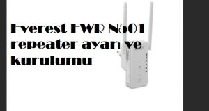 Everest EWR N501 repeater ayarı ve kurulumu