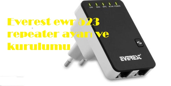 Everest ewr 523 repeater ayarı ve kurulumu