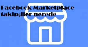 Facebook Marketplace takipçiler nerede