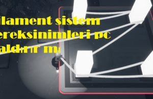 Filament sistem gereksinimleri pc kaldırır mı