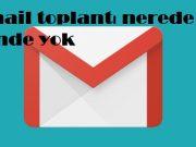 Gmail toplantı nerede bende yok