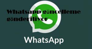Whatsapp güncelleme gönderiliyor