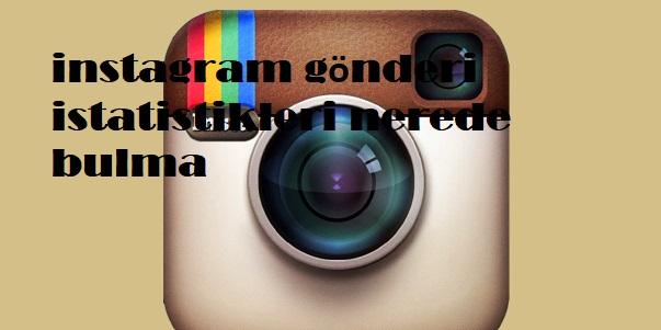instagram gönderi istatistikleri nerede bulma
