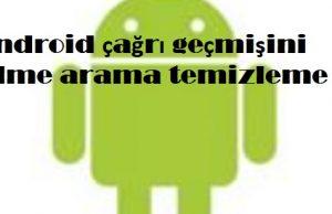 Android çağrı geçmişini silme arama temizleme