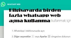 Bilgisayarda birden fazla whatsapp web açma kullanma