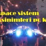 Everspace sistem gereksinimleri pc kaldırır mı