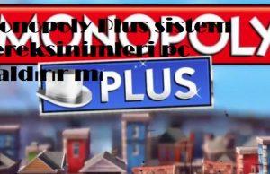 Monopoly Plus sistem gereksinimleri pc kaldırır mı