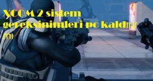 XCOM 2 sistem gereksinimleri pc kaldırır mı