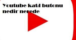 Youtube katıl butonu nedir nerede