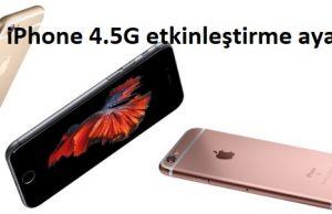 iPhone 4.5G etkinleştirme ayarı