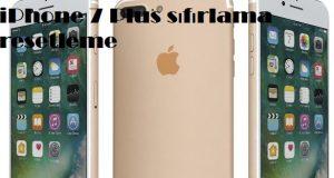 iPhone 7 Plus sıfırlama resetleme