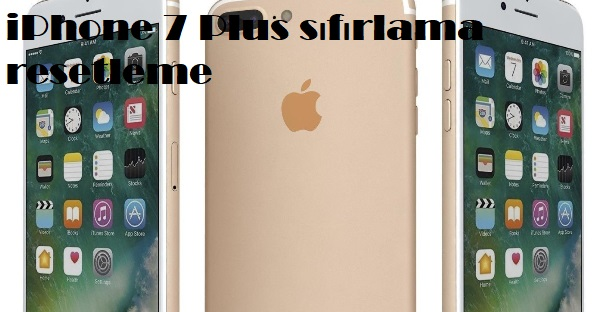 iPhone 7 Plus sıfırlama resetleme
