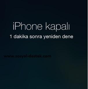 iPhone kapalı uyarısı geliyor