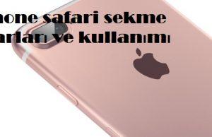 iPhone safari sekme ayarları ve kullanımı
