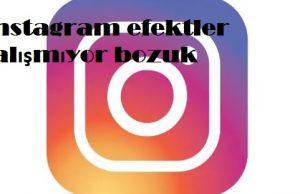 instagram efektler çalışmıyor bozuk