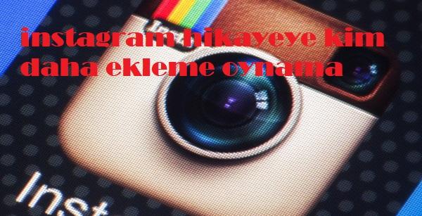 instagram kim daha oynama