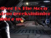 Deliver Us The Moon sistem gereksinimleri pc kaldırır mı