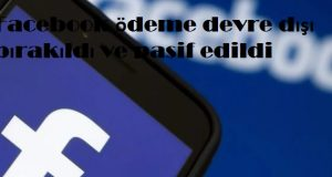 Facebook ödeme devre dışı bırakıldı ve pasif edildi
