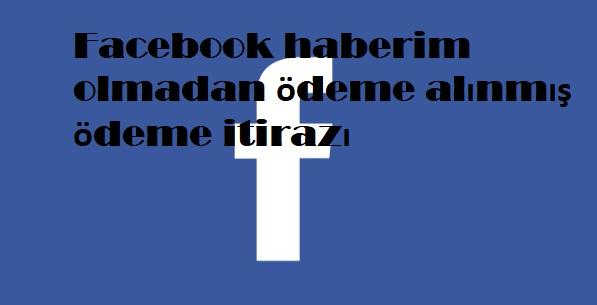 Facebook ödeme itiraz