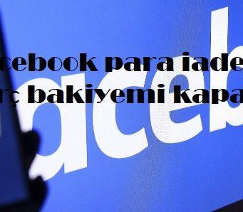 Facebook para iadesi ve borç bakiyemi kapatma