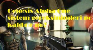 Genesis Alpha One sistem gereksinimleri pc kaldırır mı