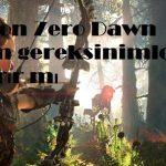 Horizon Zero Dawn sistem gereksinimleri pc kaldırır mı