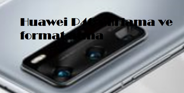 Huawei P40 sıfırlama ve format atma