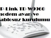 TP-Link TD-W9960 modem ayarı ve kablosuz kurulumu
