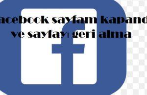 Facebook sayfam kapandı ve sayfayı geri alma