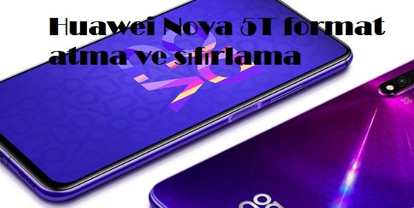Huawei Nova 5T format atma ve sıfırlama