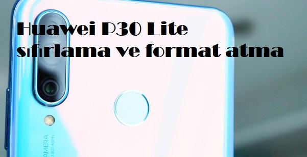 Huawei P30 Lite sıfırlama ve format atma