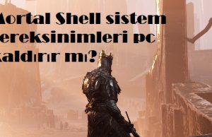 Mortal Shell sistem gereksinimleri pc kaldırır mı