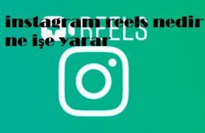 instagram reels nedir ne işe yarar