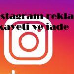 instagram reklam şikayeti ve iade