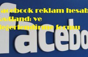 Facebook reklam hesabı kısıtlandı ve değerlendirme formu