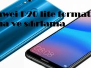 Huawei P20 lite format atma ve sıfırlama