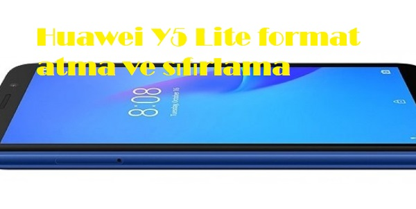 Huawei Y5 Lite format atma ve sıfırlama