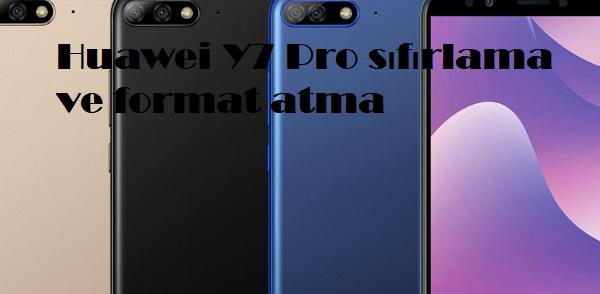 Huawei Y7 Pro sıfırlama ve format atma