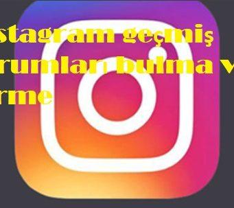 instagram geçmiş yorumları bulma ve görme