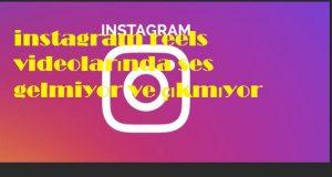 instagram reels videolarında ses gelmiyor ve çıkmıyor