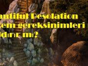 Beautiful Desolation sistem gereksinimleri pc kaldırır mı