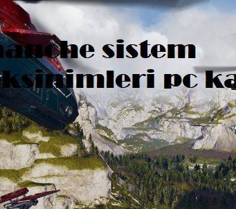 Comanche sistem gereksinimleri pc kaldırır mı