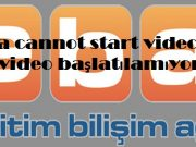 Eba cannot start video ve video başlatılamıyor